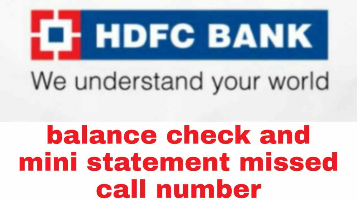 HDFC Balance Check Number And Mini Statement Missed Call Number