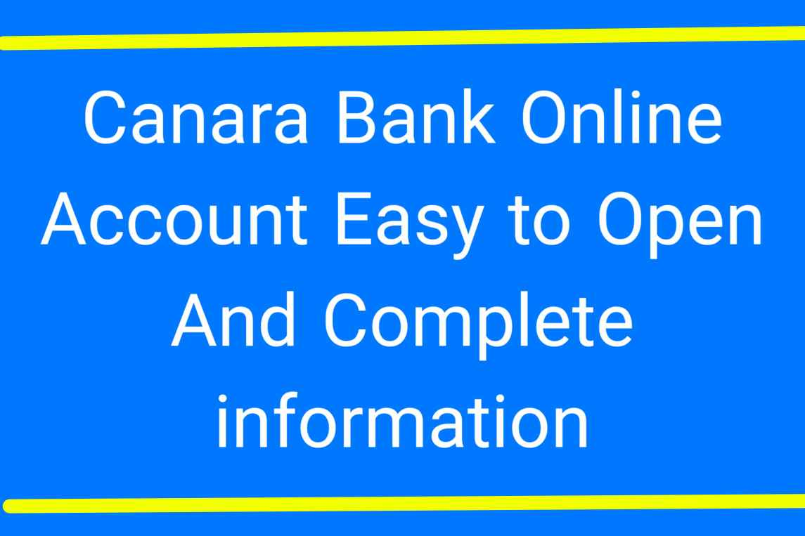 Canara Bank Online Account Easy to Open And Complete information